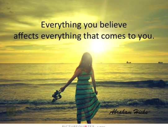 everything-you-believe-affects-everything-that-comes-to-you-quote-1