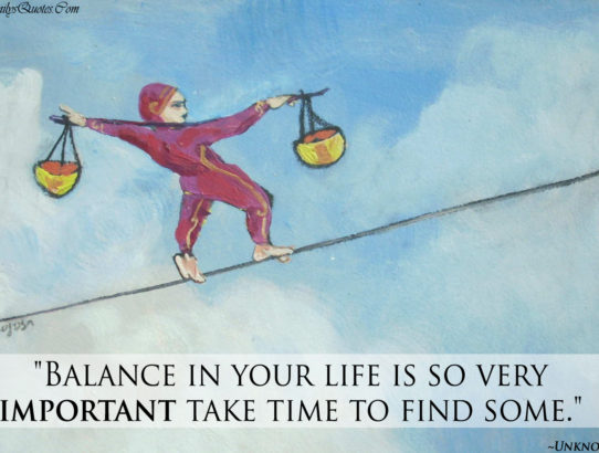 EmilysQuotes.Com-unknown-balance-life-time-advice-need